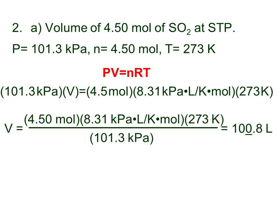 (4.50 mol)(8.31 kPa•L/K•mol)(273 K)