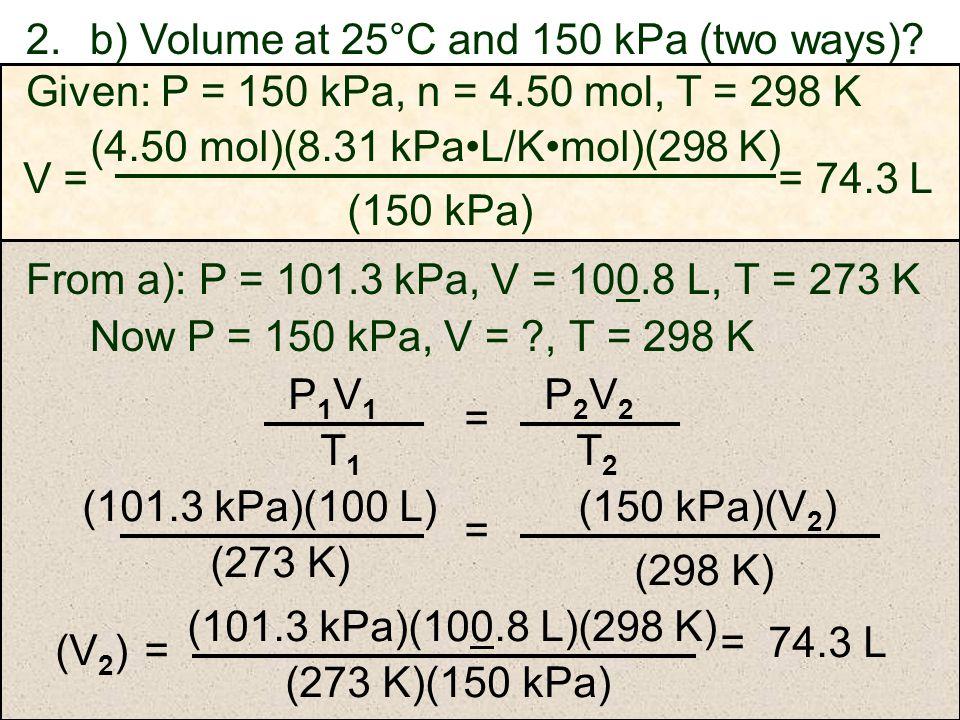 (4.50 mol)(8.31 kPa•L/K•mol)(298 K)