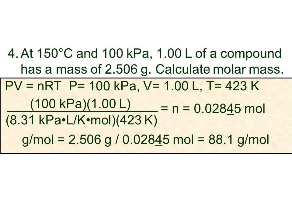 At 150°C and 100 kPa, 1. 00 L of a compound has a mass of 2. 506 g