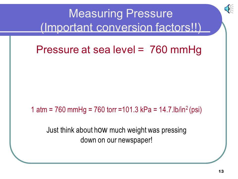 Measuring Pressure (Important conversion factors!!)
