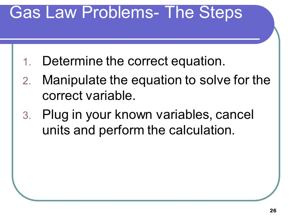 Gas Law Problems- The Steps