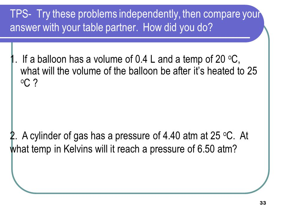 TPS- Try these problems independently, then compare your answer with your table partner. How did you do