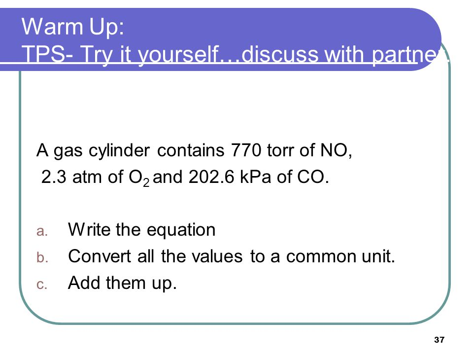 Warm Up: TPS- Try it yourself…discuss with partner.
