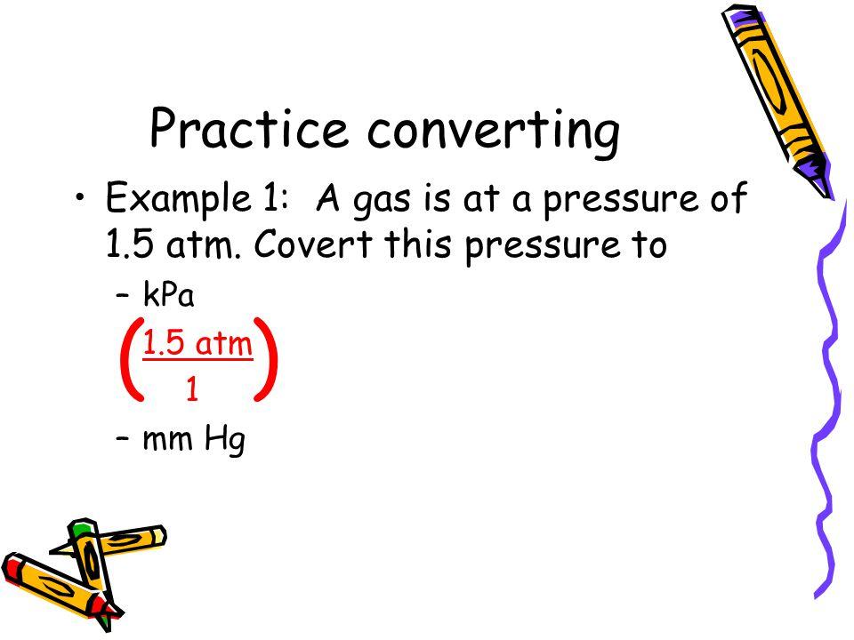 ( ) Practice converting