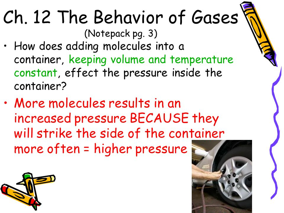 Ch. 12 The Behavior of Gases (Notepack pg. 3)