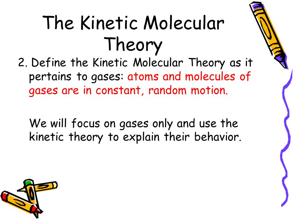 The Kinetic Molecular Theory