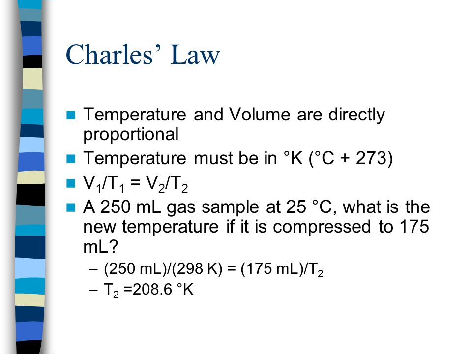 Charles' Law Temperature and Volume are directly proportional