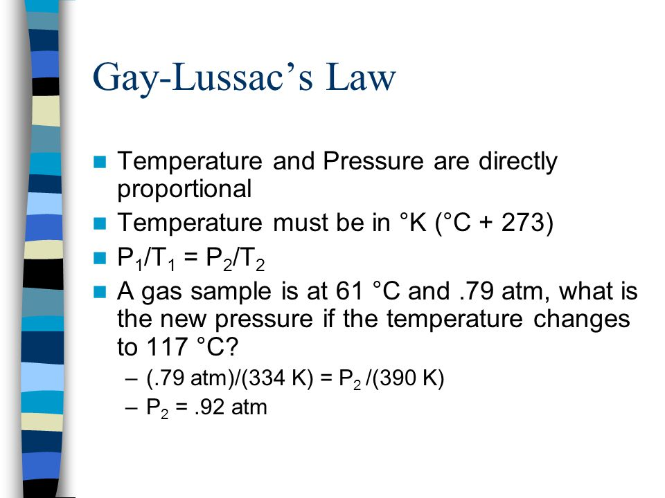 Gay-Lussac's Law Temperature and Pressure are directly proportional