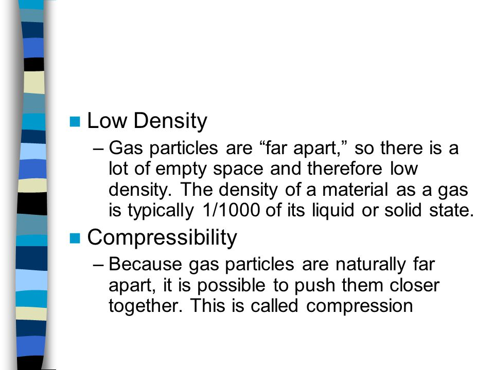 Low Density Compressibility