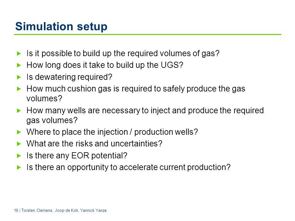 Simulation setup Is it possible to build up the required volumes of gas How long does it take to build up the UGS