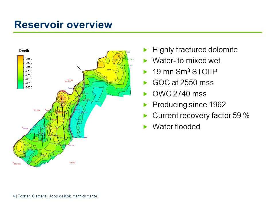 Reservoir overview Highly fractured dolomite Water- to mixed wet