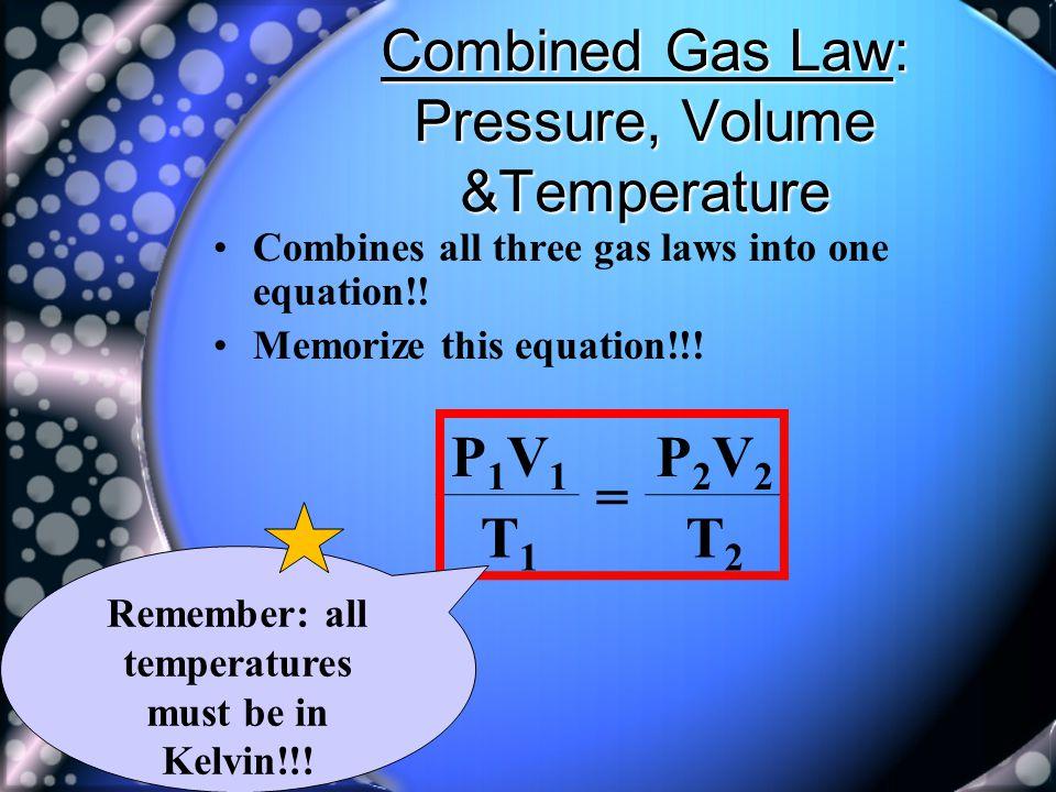 Combined Gas Law: Pressure, Volume &Temperature