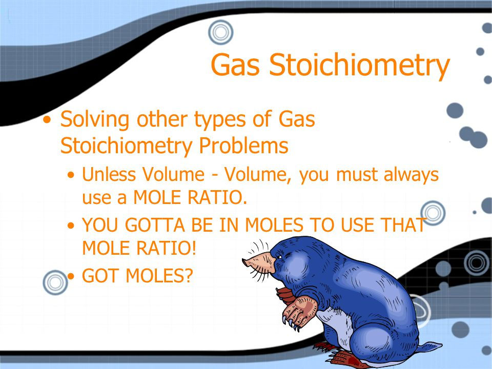 Gas Stoichiometry Solving other types of Gas Stoichiometry Problems