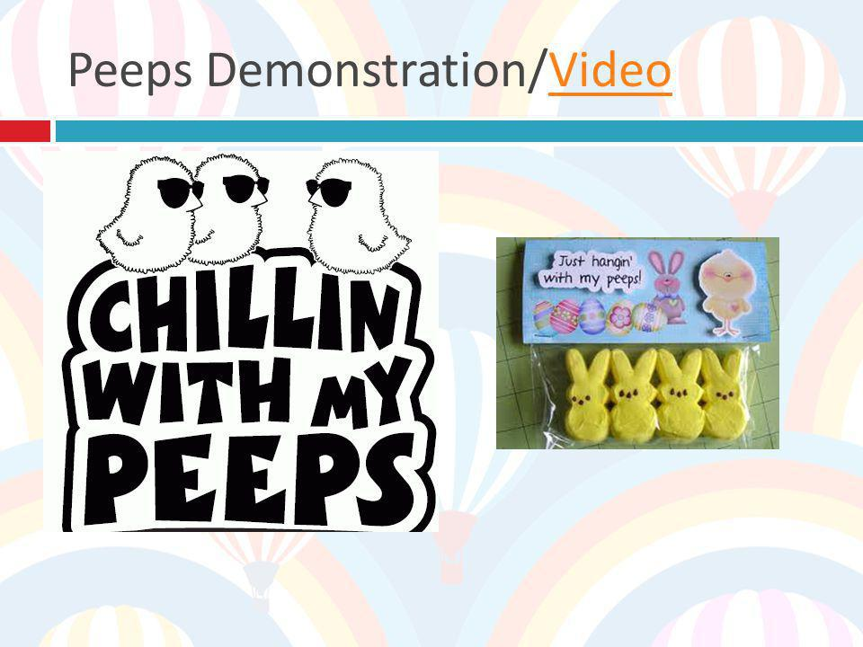 Peeps Demonstration/Video