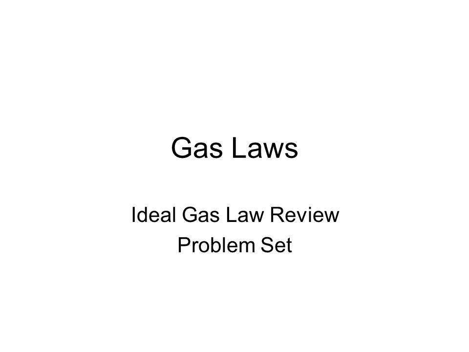 Ideal Gas Law Review Problem Set
