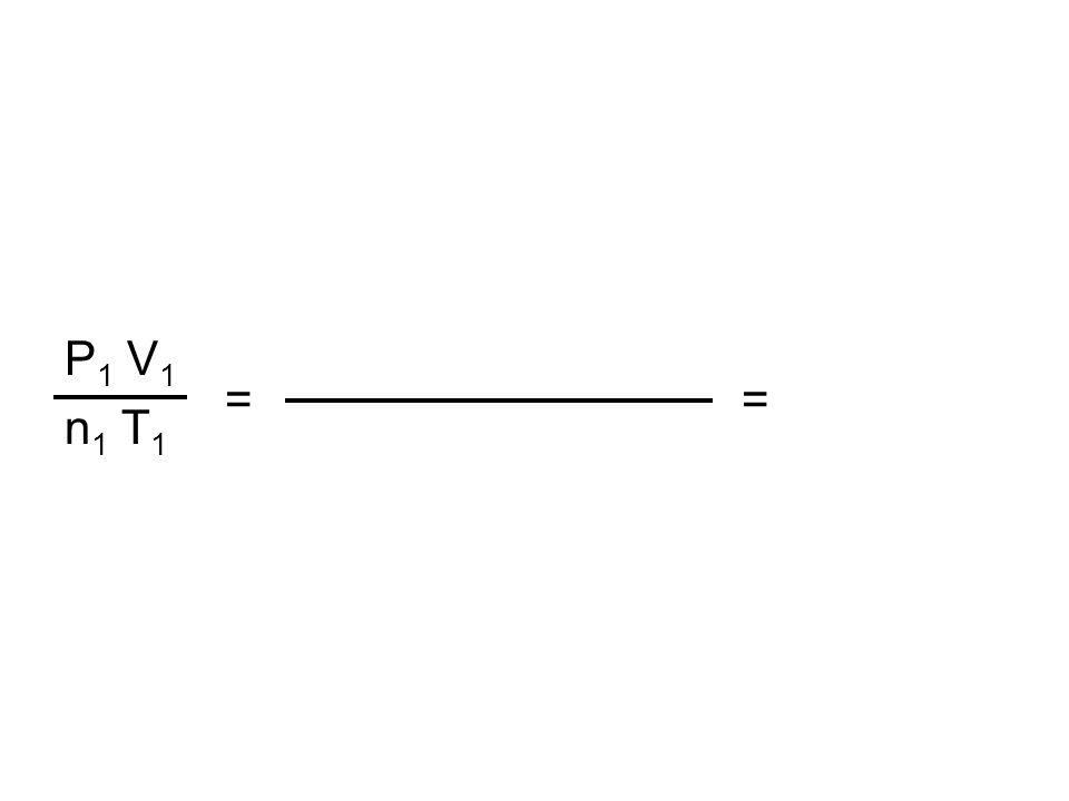 P1 V1 n1 T1 = =