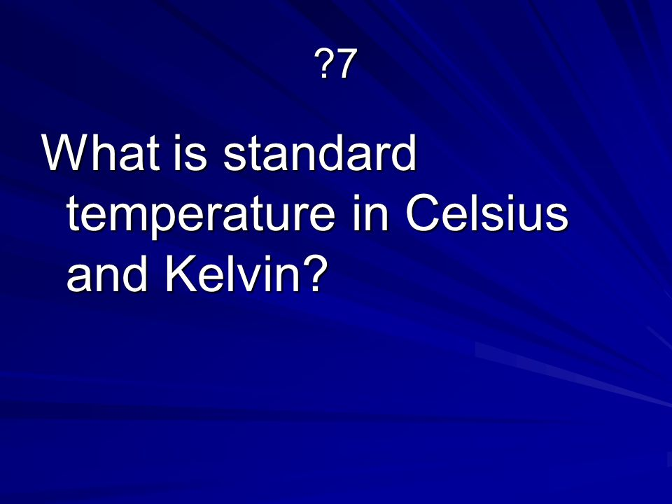 What is standard temperature in Celsius and Kelvin