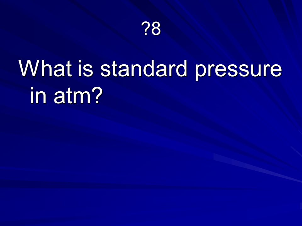 What is standard pressure in atm