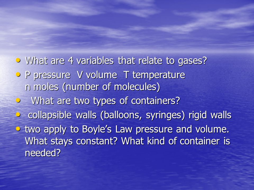 What are 4 variables that relate to gases