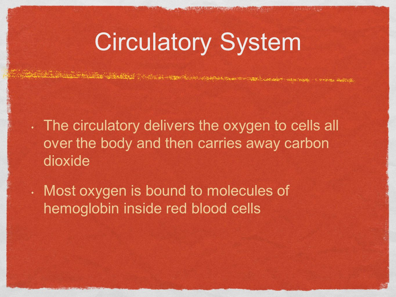 Circulatory System The circulatory delivers the oxygen to cells all over the body and then carries away carbon dioxide.