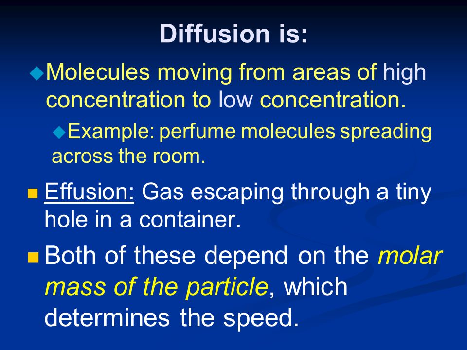 Diffusion is: Molecules moving from areas of high concentration to low concentration. Example: perfume molecules spreading across the room.