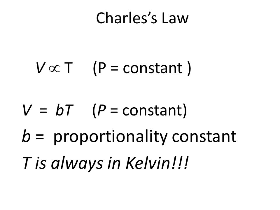 b = proportionality constant T is always in Kelvin!!!