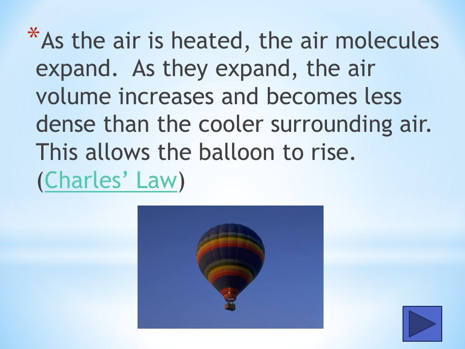 As the air is heated, the air molecules expand