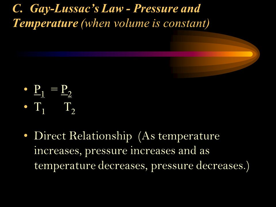 C. Gay-Lussac's Law - Pressure and Temperature (when volume is constant)