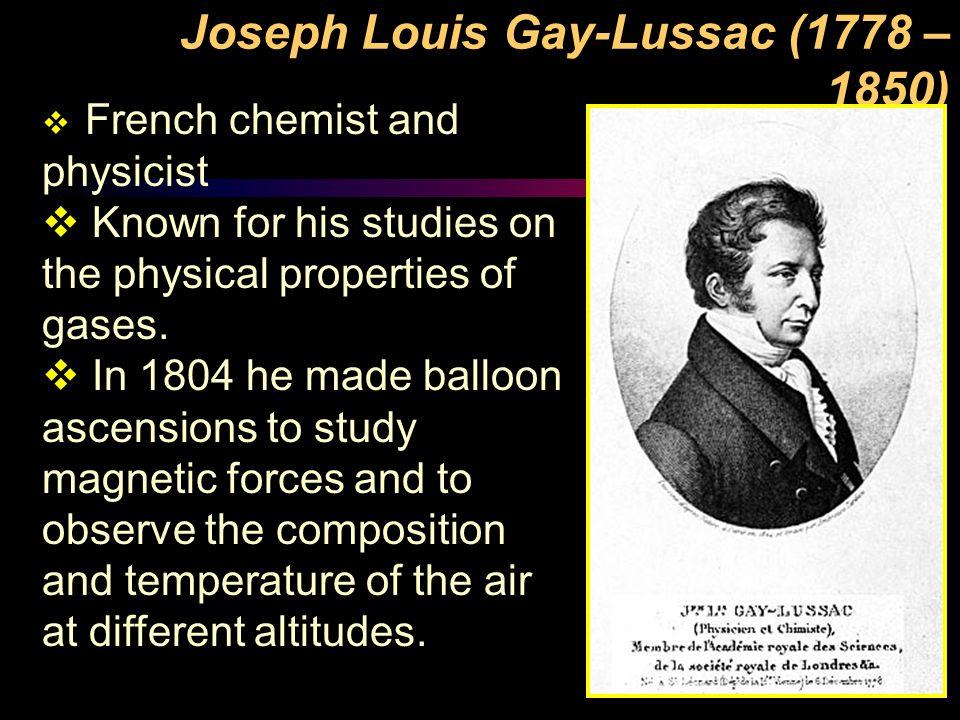 Joseph Louis Gay-Lussac (1778 – 1850)