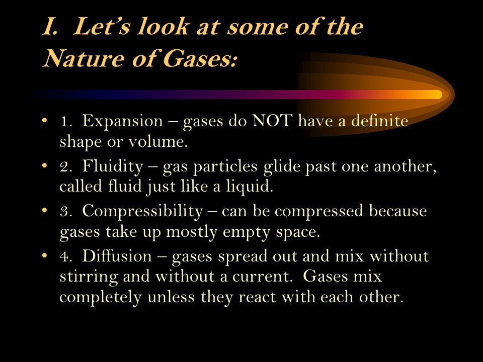 I. Let's look at some of the Nature of Gases: