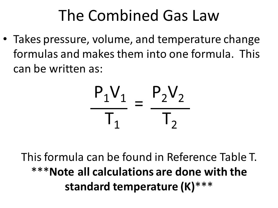 P1V1 P2V2 T1 T2 = The Combined Gas Law