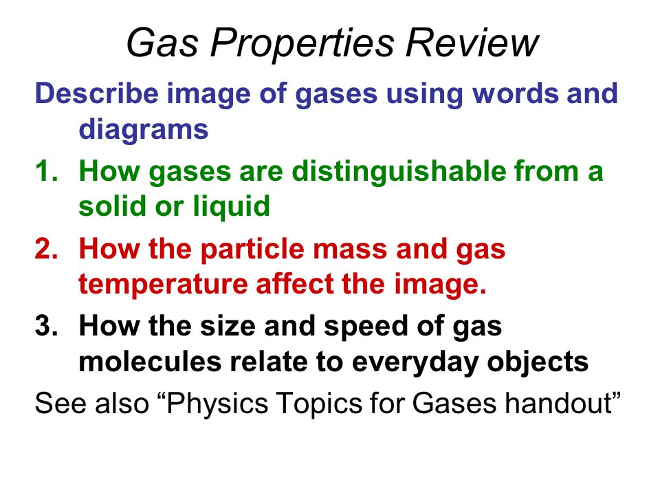 Gas Properties Review Describe image of gases using words and diagrams