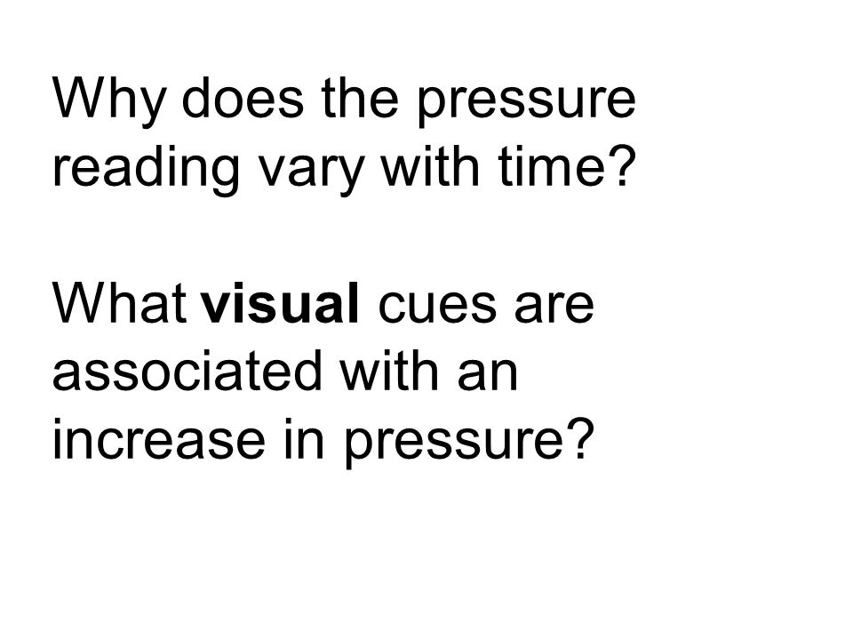Why does the pressure reading vary with time