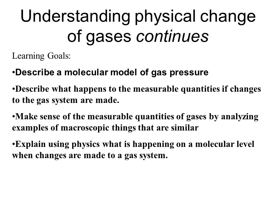 Understanding physical change of gases continues