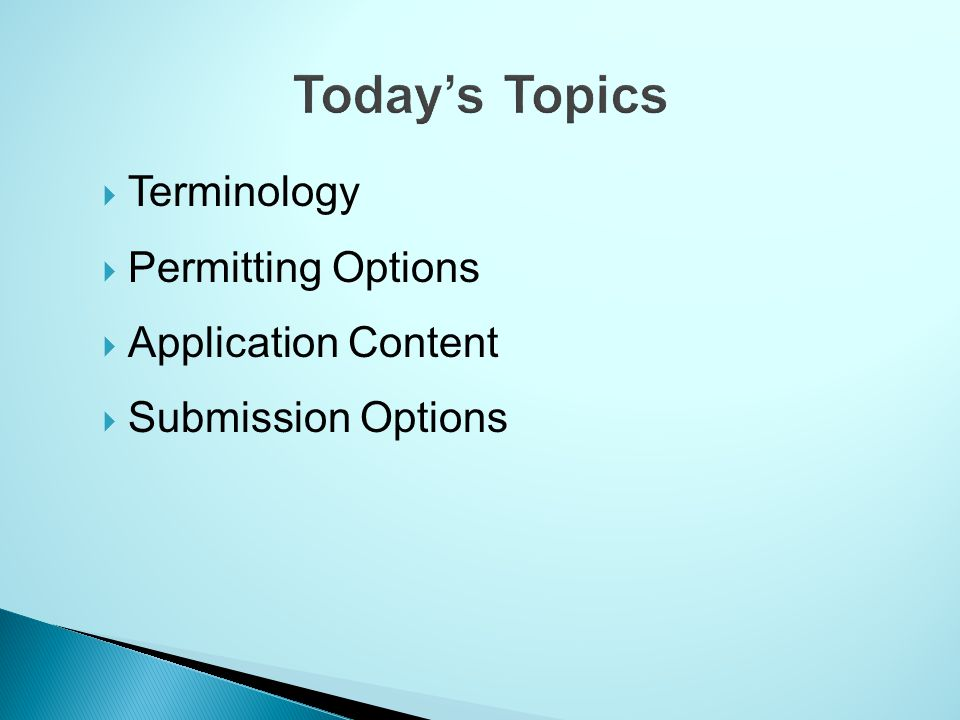 Today's Topics Terminology Permitting Options Application Content