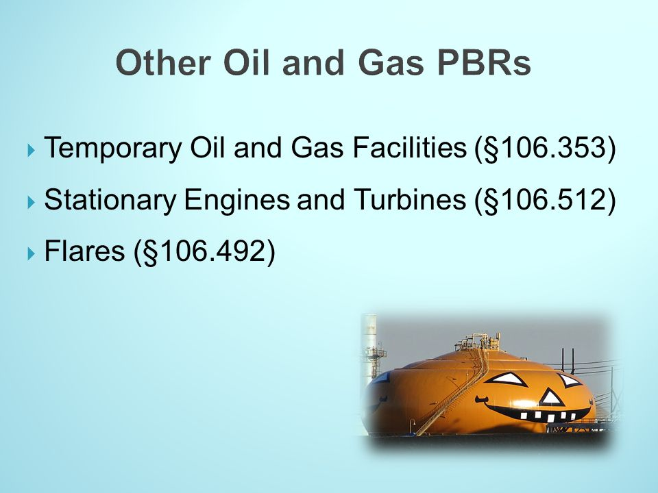 Other Oil and Gas PBRs Temporary Oil and Gas Facilities (§106.353)
