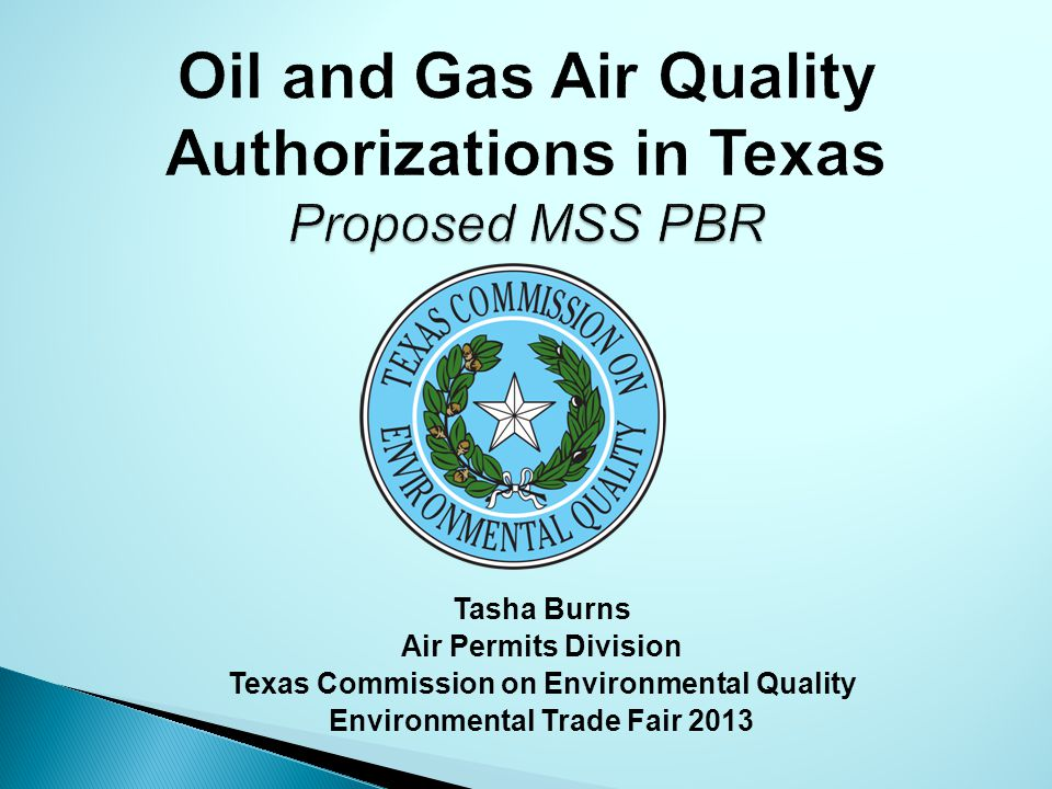 Oil and Gas Air Quality Authorizations in Texas Proposed MSS PBR