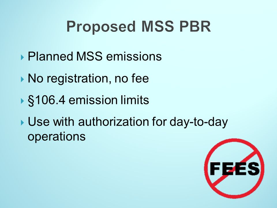 Proposed MSS PBR Planned MSS emissions No registration, no fee