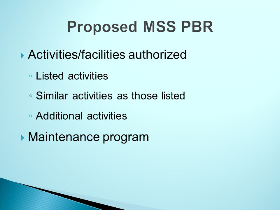 Proposed MSS PBR Activities/facilities authorized Maintenance program