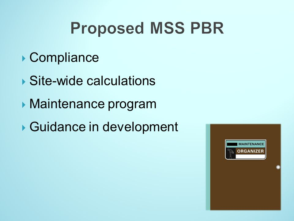 Proposed MSS PBR Compliance Site-wide calculations Maintenance program