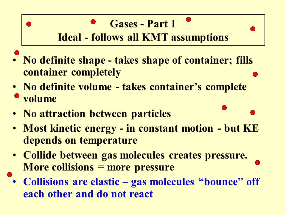 Gases - Part 1 Ideal - follows all KMT assumptions