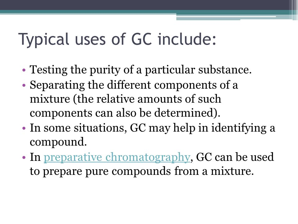 Typical uses of GC include:
