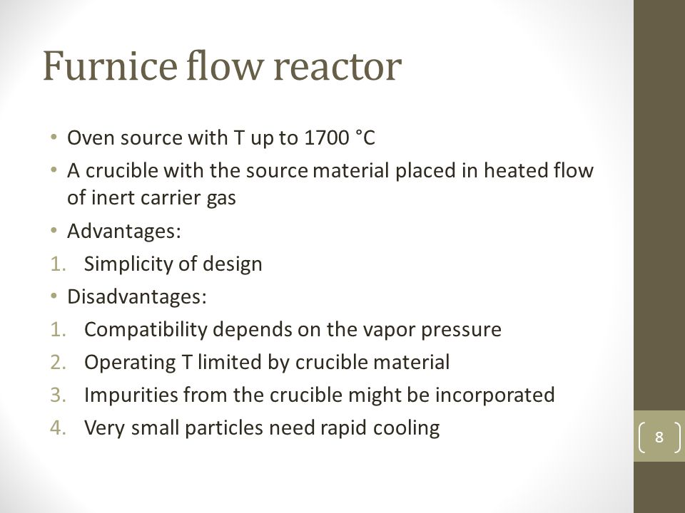 Furnice flow reactor Oven source with T up to 1700 °C