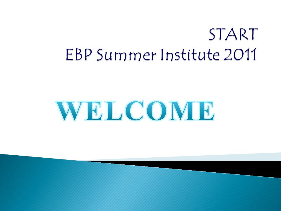 START EBP Summer Institute 2011
