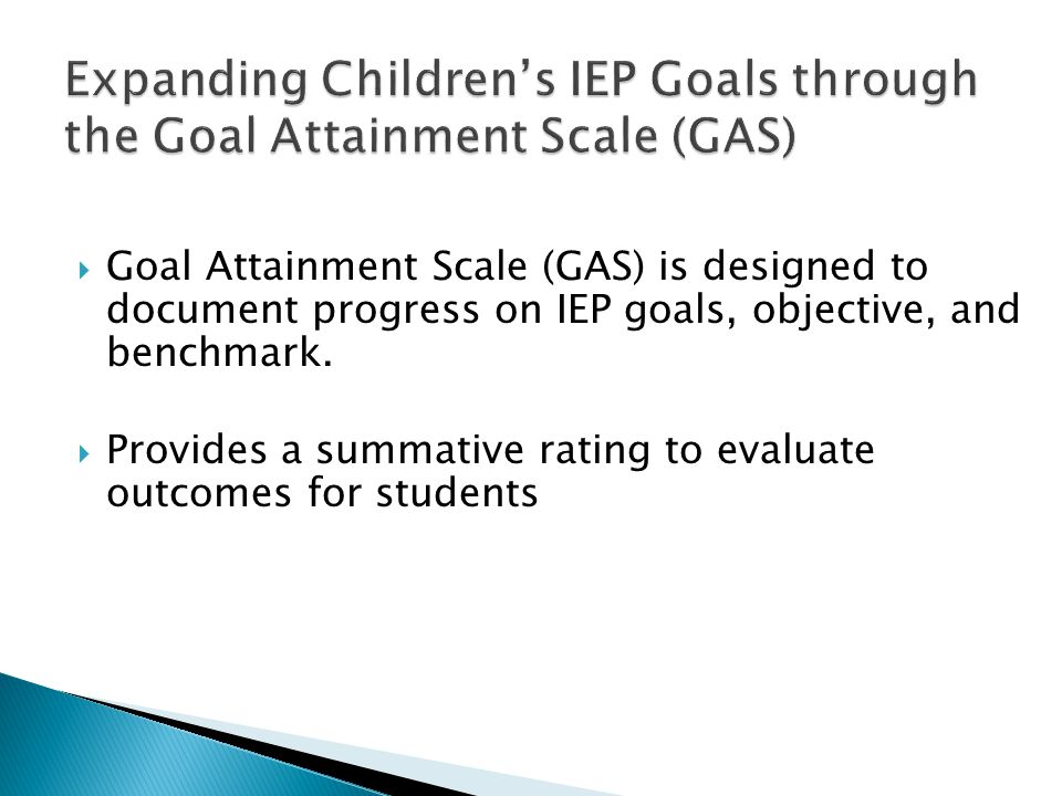 Expanding Children's IEP Goals through the Goal Attainment Scale (GAS)