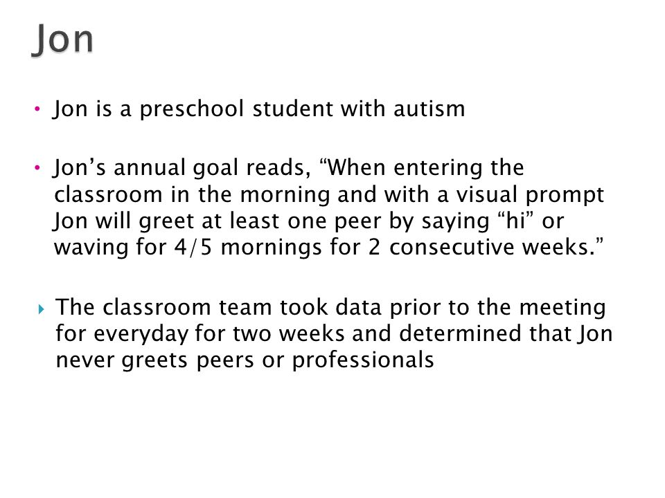 Jon Jon is a preschool student with autism