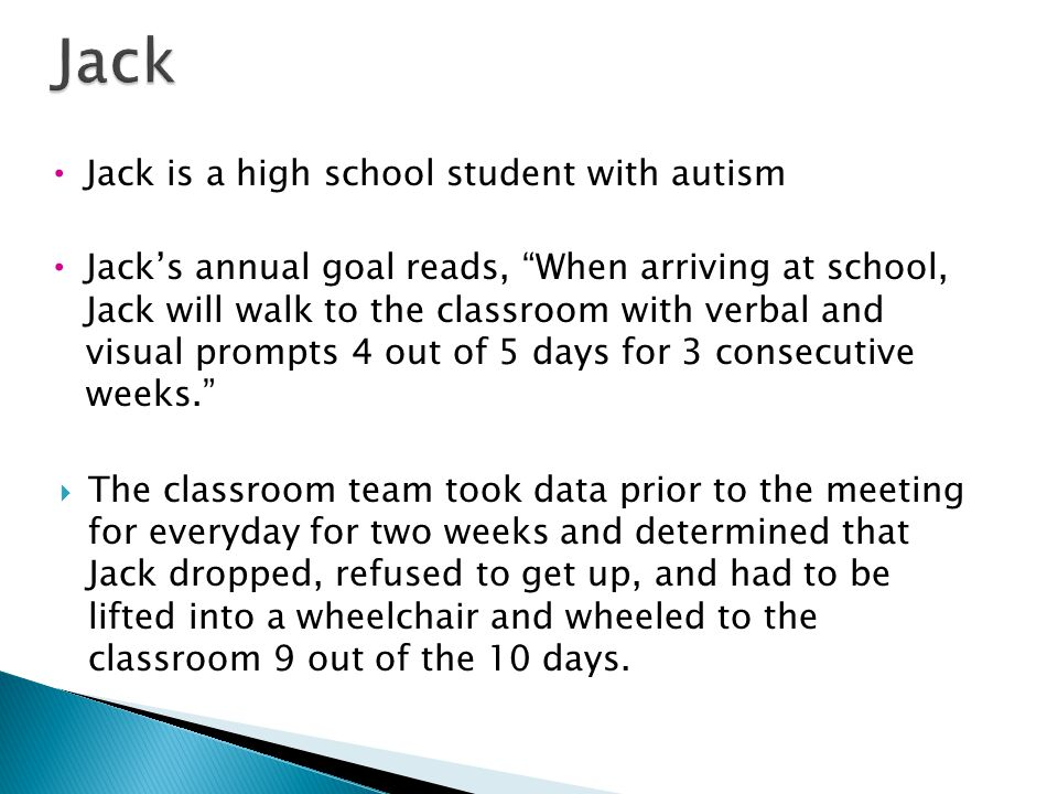 Jack Jack is a high school student with autism