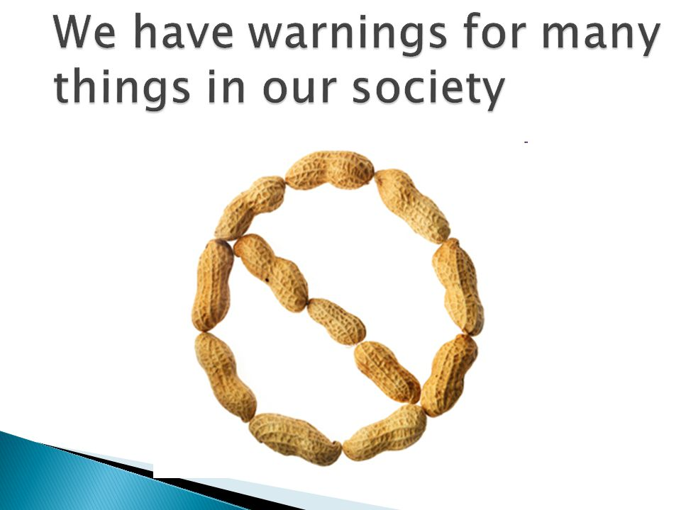 We have warnings for many things in our society
