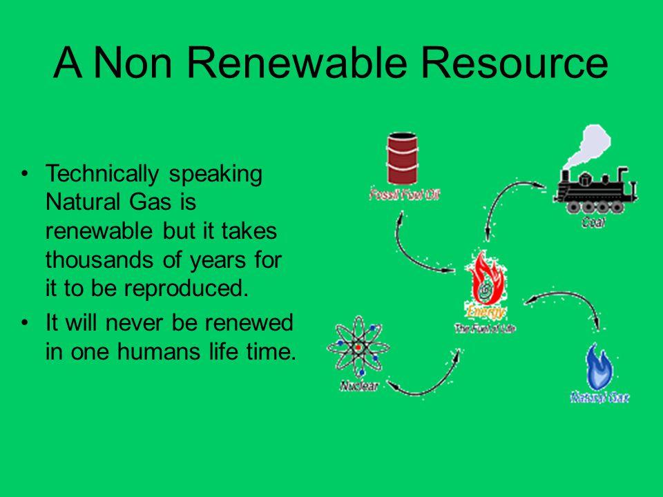 A Non Renewable Resource