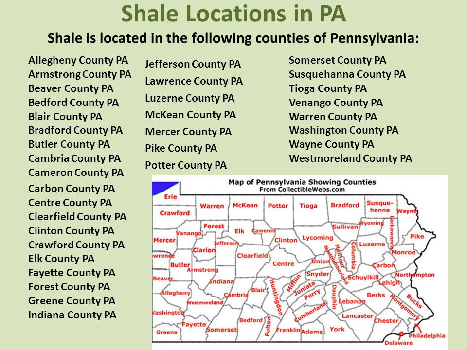Shale Locations in PA Shale is located in the following counties of Pennsylvania: